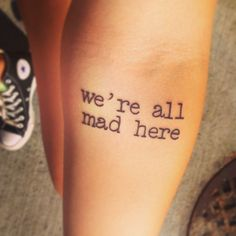 we're all mad here tattoo