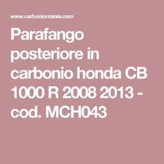 Parafango posteriore in carbonio honda CB 1000 R 2008 2013 - cod. MCH043
