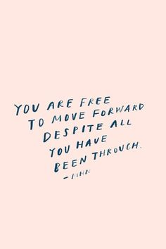 You are free to move forward, despite all that you have been through. {TAP FOR MORE} quotes to live by Pretty Words, Beautiful Words, Cool Words, Words Quotes, Wise Words, Life Quotes, Free Soul Quotes, Daily Quotes, Positive Quotes