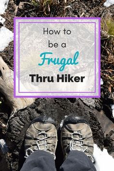 How to save money ON your thru hike. Frugal hiking tips to save money on food, transportation and lodging along the Appalachian Trail