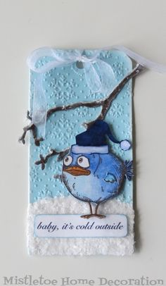 Etiquette hiver avec le Crazy Bird par Tim Holtz For the November challenge of the Country View Challenges blog I made a blue tag hence ...