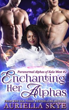 A sneak peek at @auriellaskye's ENCHANTING HER ALPHAS, available exclusively in the paranormal romance anthology, SHIFTERS IN THE SNOW: BUNDLE OF JOY.