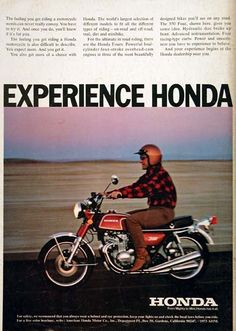 1973 Honda 350 Four Motorcycle vintage ad. With hydraulic disc brakes up front, advanced instrumentation, four racing-type carbs and power with smoothness you have to experience to believe. Classic Honda Motorcycles, Racing Motorcycles, Vintage Motorcycles, Womens Motorcycle Helmets, Motorcycle Posters, Motorcycle Girls, Ducati Monster Custom, What Kind Of Man, Vintage Helmet