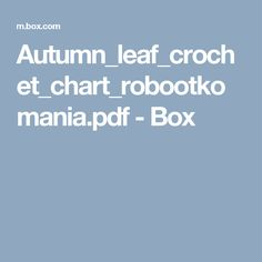 Autumn_leaf_crochet_chart_robootkomania.pdf - Box