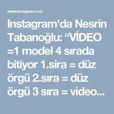 """Instagram'da Nesrin Tabanoğlu: """"VİDEO =1 model 4 sırada bitiyor 1.sira = düz örgü 2.sıra = düz örgü 3 sıra = video 1 deki gibi 4.sıra =video 2 deki gibi tekrar…"""" • Instagram"""