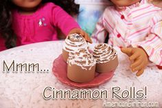 These are sooo cute! I love americangirlfan.com!!! It has great, fun stuff that has to do with American Girl fans everywhere, and these cinnamon rolls are adorable and sooo fun 2 make! I also love Liz, like sooo much, and she is sooo sweet!!! Thanks American Girl Fan (also kown as Liz)