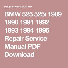 BMW 525 525i 1989 1990 1991 1992 1993 1994 1995 Repair Service Manual PDF Download