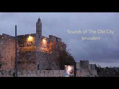 VÍDEO: Los sonidos de la Ciudad Vieja de Jerusalem – La voz de Israel.