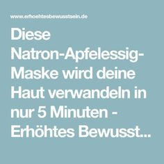 Diese Natron-Apfelessig-Maske wird deine Haut verwandeln in nur 5 Minuten - Erhöhtes Bewusstsein