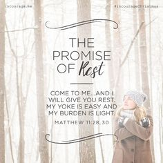 """Day 4- The Promise of Rest // """"Come to Me…and I will give you rest. My yoke is easy and My burden is light."""" {Matthew 11:28, 30} // 25 Days of Christmas Promises #incourageChristmas"""