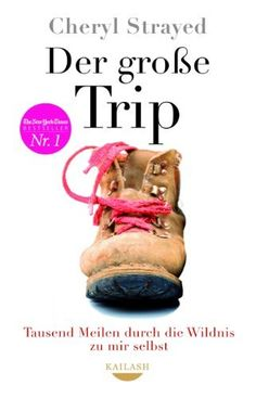 Der große Trip: Tausend Meilen durch die Wildnis zu mir selbst von Cheryl Strayed, http://www.amazon.de/dp/B00BHY6X72/ref=cm_sw_r_pi_dp_5Pm7tb1SA596Z