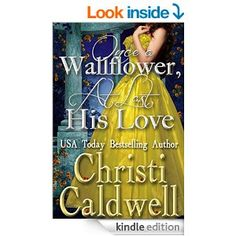Once a Wallflower, At Last His Love by Christi Caldwell.  Cover image from amazon.com.  Click the cover image to check out or request the romance kindle.