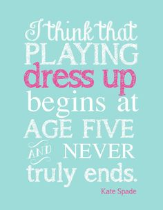 Kate Spade Quote Playing Dress Up  Print PDF by TheEducatedOwl, $7.00