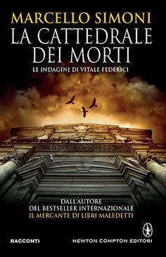 Marcello Simoni, La cattedrale dei morti Saga, Illuminati, Books Online, Thriller, Fiction, Movie Posters, 3, Cinema, Amazon