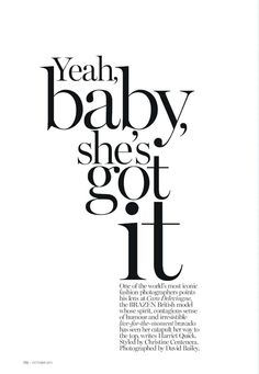 Yeah, baby, she's got it. Vogue Australia. Emphasizing points with oversized text.