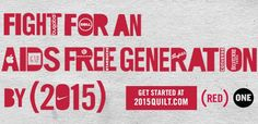 Help fight for an AIDS FREE Generation with @Klout, @ONECampaign and @joinRED - Add your contribution here: http://2015QUILT.com