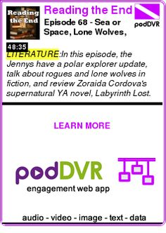 #LITERATURE #PODCAST  Reading the End    Episode 68 - Sea or Space, Lone Wolves, and Zoraida Cordova's Labyrinth Lost    READ:  https://podDVR.COM/?c=019c5a7a-92ec-bd94-0322-f64117ff346d