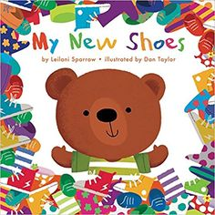 My New Shoes by Leilani Sparrow and illustrated by Dan Taylor. Ms. Katie read this book on 3/7/17.
