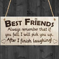 Red Ocean Best Friends Always Remember That If You Fall I Will Pick You Up When I Finish Laughing! Novelty Best Friend Friendship Wooden Hanging Plaque Gift Sign