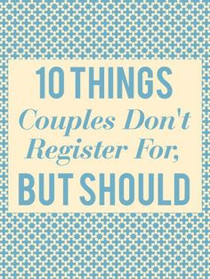 10 Things Every Couple Forgets To Put On Their Wedding Registry