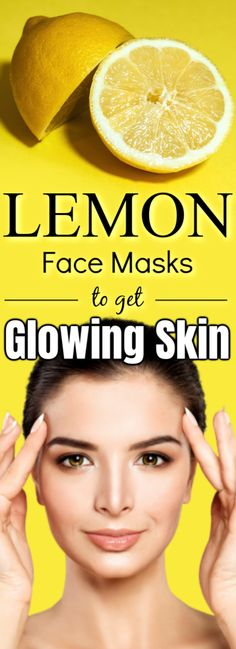 7 Incredible Lemon Face Masks To Get Flawless And Glowing Skin Naturally Lemon Face Mask, Lemon On Face, Beauty Tips, Beauty Hacks, Facial Tips, Skin Tips, Glowing Skin, Face And Body, Face Masks