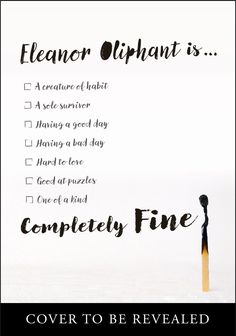 Elinor Oliphant is Completely Fine by Gail Honeyman