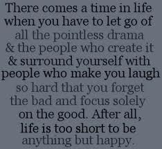 100% agree. Life is so very short, and this reminds me of what my favorite aunt always told me: Life is too short to do all the things you want to do, so why waste time doing the things you don't...R.I.P., Aunt Margie.