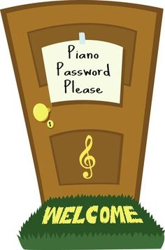 """Piano Password (or post a rhythm """"password"""" to the door and have them knock the rhythm for you to open it :)"""