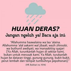 DOA WAKTU HUJAN LEBAT Today Quotes, Reminder Quotes, Self Reminder, Life Quotes, Quran Quotes Inspirational, Islamic Love Quotes, Muslim Quotes, Hijrah Islam, Doa Islam