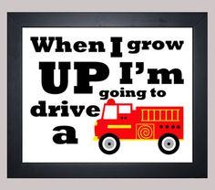When I Grow Up I'm Going To Drive a Firetruck Print > Four Sevens Designs > Goodsmiths