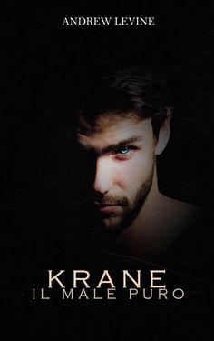 Titolo:  Krane: Il male puro Duologia:  Krane #1 Autore: Andrew Levine Genere: Paranormal romance Casa Editrice:  Self publishing For...