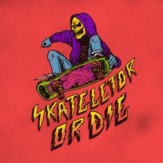 Skateletor or Die by Pedro Josue Carvajal Ramirez