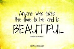 Anyone Who Takes the Time to Be Kind