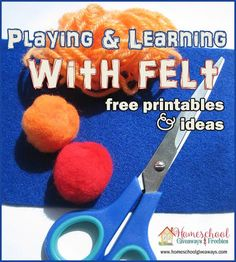 Playing and Learning with Felt FREE Printables and Ideas