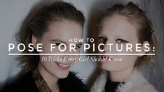 How to Pose for Pictures | StyleCaster - A really good picture is less about reality, and more about knowing how to position yourself for the camera. That said—in the interest of never (ever!) taking a bad photo again—here's a quick tutorial on how to pose for pictures, with 10 tricks every girl should know.
