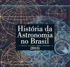 Livro História da Astronomia no Brasil disponível para download gratuito