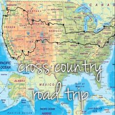 Cross-country road trip! Might have to do this twice - once with the kiddos and once with just the hubby! :)