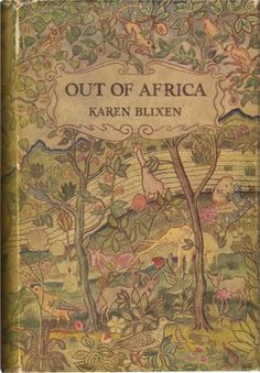 Out of Africa by Karen Blixen – a Danish author also known by her pen name Isak Dinesen. Out of Africa, her second book and her best known work, was first published in Blixen wrote her books in English and then translated her work into Danish. I Love Books, Great Books, Books To Read, My Books, Karen Blixen, Vintage Book Covers, Vintage Books, Modern Library, Out Of Africa