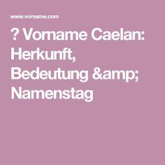 ▷ Vorname Caelan: Herkunft, Bedeutung & Namenstag