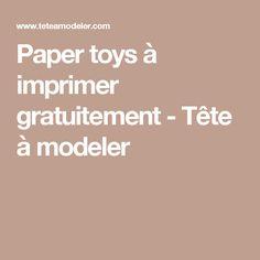 Paper toys à imprimer gratuitement - Tête à modeler