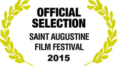 Official Selection St. Augustine Film Festival 2015