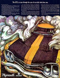 Vintage Cars Psychedelic Plymouth ads from the late - 1969 Plymouth Gtx, Dodge Muscle Cars, Car Posters, Car Advertising, Automotive Art, Old Ads, Performance Cars, American Muscle Cars, Retro Cars