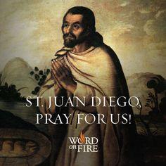 St. Juan Diego, pray for us!