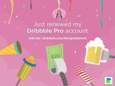 Just renewed my Dribbble Pro account. Add me! by DesignThatRock Studio