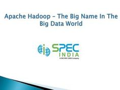 Apache Hadoop is an open source framework which enables users to write and run distributed applications that process large amounts of data. Distributed computing is a wide and varied field. It is related with Big Data, a collection of dataset.