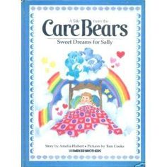 Sweet Dreams for Sally (Care Bears) by Amelia Hubert, http://www.amazon.com/dp/0910313016/ref=cm_sw_r_pi_dp_lxQXqb1JFSK95
