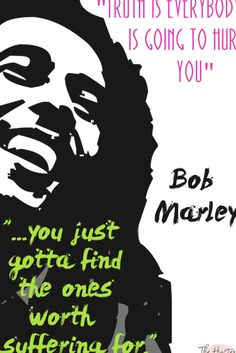 I love this quote from Bob Marley. He had an undeniably wild life. Some of his q