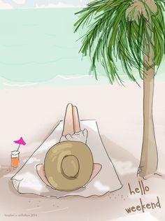 'Hello Weekend' - by Heather Stillufsen, Rose Hill Designs - (summer illustrations, art) Hello Weekend, Bon Weekend, Happy Weekend, Rose Hill Designs, Citation Art, Illustrations, Cute Illustration, Beach Day, Coloring Books