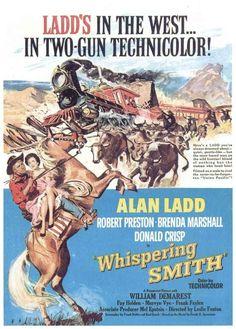 WHISPERING SMITH (1949) - Alan Ladd - Robert Preston - Brenda Marshall - Donald Crisp - William Demarest - Kay Holden - Mervyn Vye - Frank Faylen - Directed by Leslie Fenton - Paramount - Magazine ad.