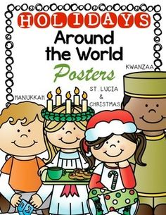 Holiday Celebrations Around the World Posters includes: Kwanzaa, Hanukkah, Christmas and St. Lucia. $